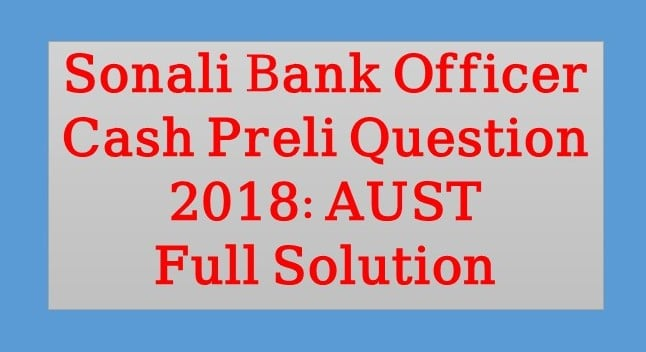 Sonali Bank Officer Cash Question Solution, Sonali Bank Officer Cash Question Solution 2018, Sonali Bank Officer Cash 2018, Sonali Bank Officer MCQ Question Solution 2018, Sonali Bank Officer Job Exam Question Solved, Sonali Bank Officer Cash Previous Year Question Solve, sonali bank officer cash math question solution 2018, recentSonali Bank Officer cash preli exam,Sonali Bank Officer Cash Question by aust,Sonali Bank Officer Cash mcq Question,Sonali Bank Officer Cash Question full solution,Sonali Bank Officer Cash all Question