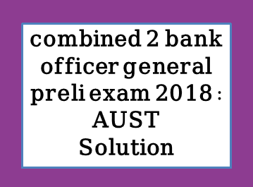 combined 2 bank officer preli 2018, combined 8 bank senior officer exam,combined 8 bank senior officer exam 2019 mcq solution,combined 8 bank,combined 3 bank officer (cash) bangla mcq,combined 4 bank senior officer (it/ict) exam question solution 2018,combined 8 bank exam,combined 8 bank senior officer question solution,bank,combined 8 bank mcq exam question solution 2019, combined 2 bank officer general preli 2018 full solution, combined 2 bank officer general preli 2018 full solution pdf download, combined 2 bank officer general preli 2018 math solution, combined 2 bank officer general preli 2018 english, combined 2 bank officer general preli 2018 bangla, combined 2 bank officer general preli 2018 computer
