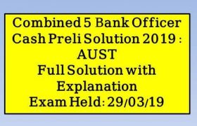 Combined 5 Bank Officer Cash Preli Solution 2019 AUST, 5 bank officer math solution,five bank officer math solution,bank officer math solution,7 bank officer math solution,bangladesh bank officer (general),bangladesh bank officer,cash officer math solution bangladesh bank,bangladesh bank officer math question solution,combined 8 bank so exam question's solving live class