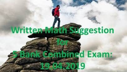 written math suggestion for combined 5 bank officer, combined bank question solution,5 bank officer math solution,bank math suggestion,five bank officer math solution,combined 5 bank question solution,exim bank trainee assistant officer math solution,sonali bank senior officer,math solution,combined bank,sonali bank officer question 2018,combined 3 bank bangla mcq,government bank,syllabus for bangladesh bank,cash officer math solution bangladesh bank