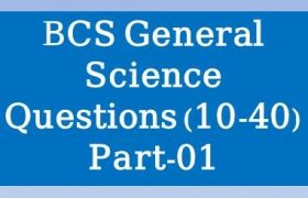 BCS General Science Questions, general sciences, general science book, basic science questions and answers pdf, General Science mcq questions for BCS,BCS General Science Preparation, 10th to 40th Bcs Preliminary question, bcs preliminary general science