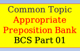 Appropriate Preposition Bank BCS Part 01, preposition,appropriate preposition,prepositions,appropriate preposition trick,appropriate preposition bangla,preposition bangla,preposition tricks,english preposition,preposition in hindi,prepositions in english grammar,english grammar preposition,english prepositions,practice on preposition,appropriate preposition class,appropriate prepositions,rule of appropriate preposition,tricks of appropriate preposition,fixed preposition