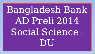 Bangladesh Bank AD Preli 2014, Bangladesh Bank Assistant Director 2014, Bangladesh Bank AD Preli 2014 ‍solution, Bangladesh Bank AD Preli 2014 pdf download, Bangladesh Bank AD circular, Bangladesh Bank AD Preli exam notice, Bangladesh Bank AD Preli exam date, bank circular